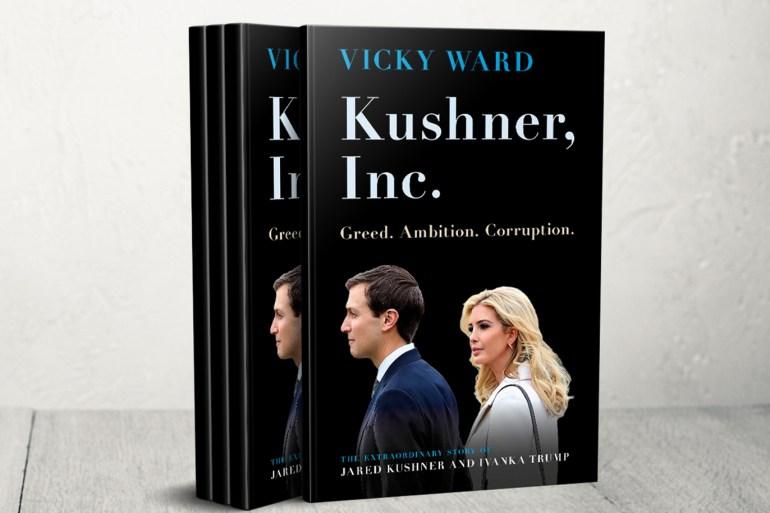 كتاب شركة كوشنر: طمع، وطموح، وفساد، القصة الاستثنائية لجاريد كوشنر وإيفانكا ترامب ( مترجم)